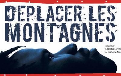 Samedi 29 juin 19h15 – Déplacer les montagnes | un film de Laetitia Cuvelier et Isabelle Mahenc